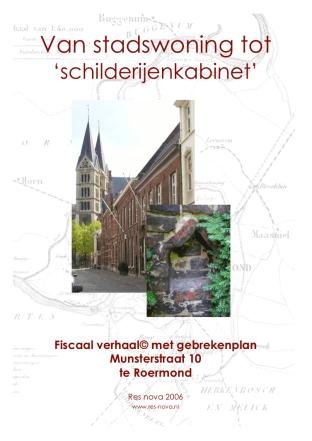 Fiscaal verhaal Munsterstraat 10 Roermond, Res nova 2006. Omslag collage bvhh.nu 2006.