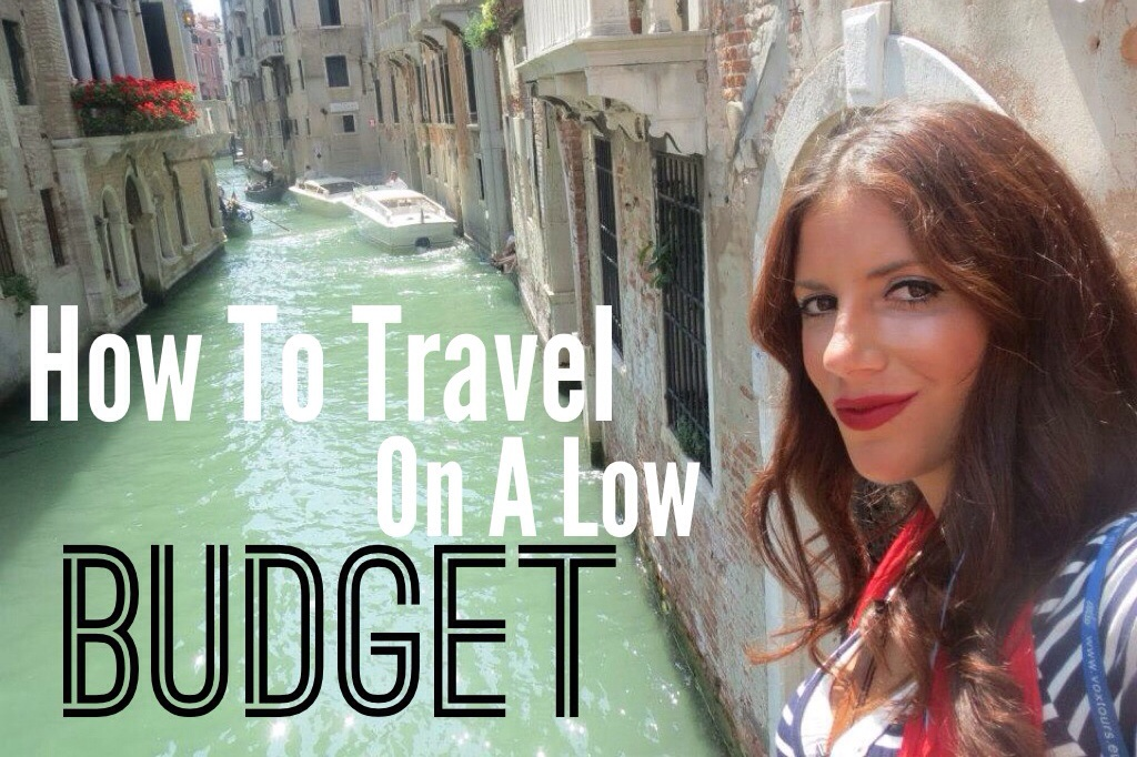 How To Travel On A Low Budget