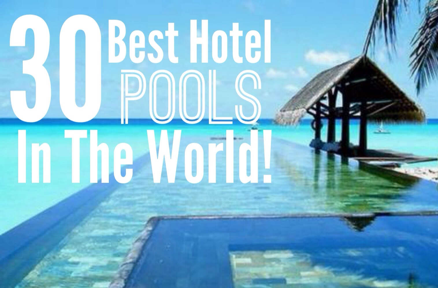 30 Best Hotel Pools In The World