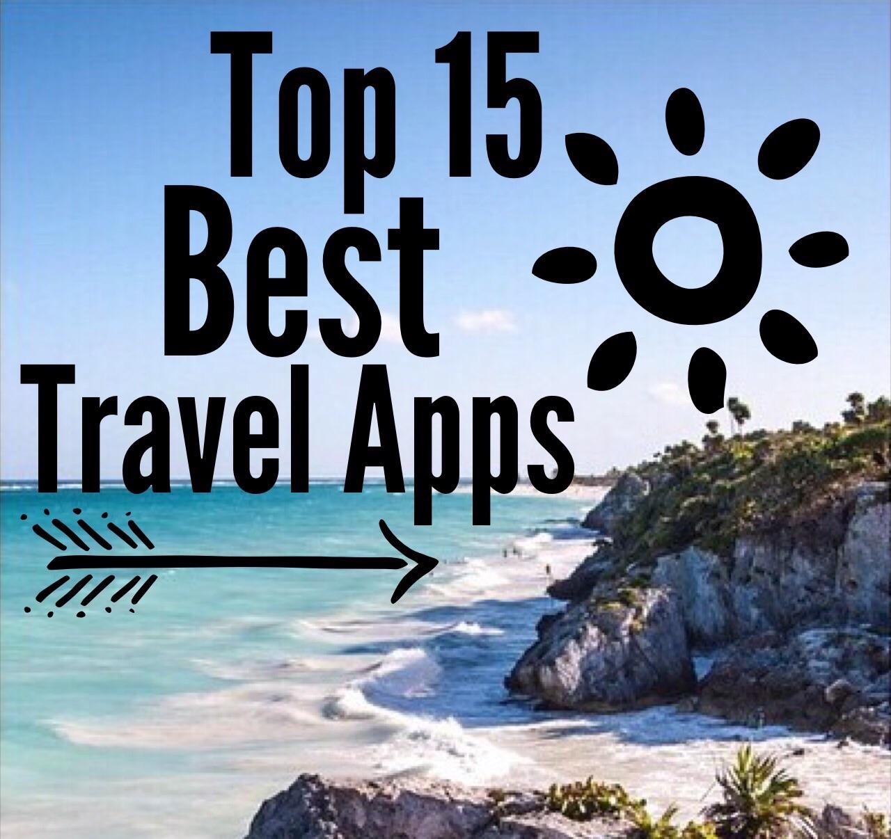 Top 15 Best Travel Apps