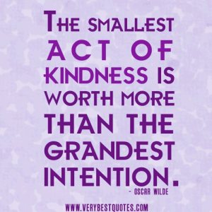 wpid-kindness-quotes-the-smallest-act-of-kindness-is-worth-more-than-the-grandest-intention