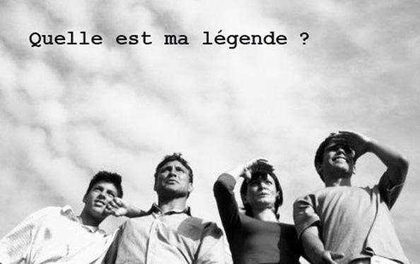 Quelle est ma légende ?