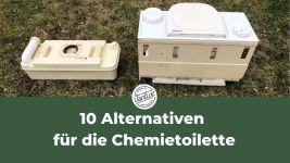 10 Alternativen für die Chemietoilette
