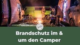 Brandschutz Camping - Sicherheit in und um deinen Camper