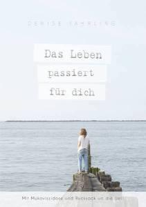 Das Leben passiert für Dich - Denise Yahrling_Cover