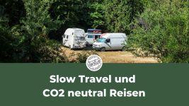Slow Travel und CO2 neutral Reisen