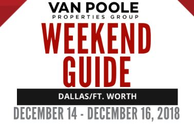 12.14.18 – 12.16.18 – Dallas Ft. Worth Weekend Guide