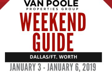 1.3.19 – 1.6.19 Dallas Ft. Worth Weekend Guide