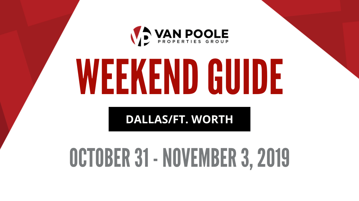 10.31.19 – 11.3.19 Dallas Ft. Worth Weekend Guide