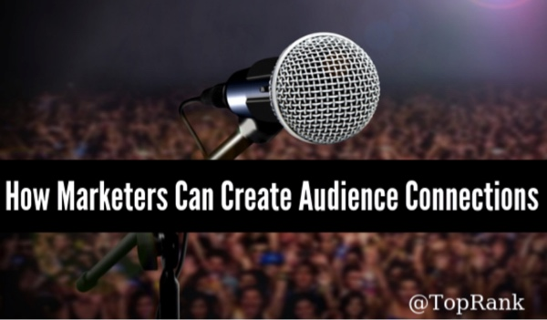 Wow Your Crowd: How Content Marketers Can Create Powerful Audience Connections