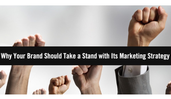 Trust Factors: Why Your Brand Should Take a Stand with Its Marketing Strategy