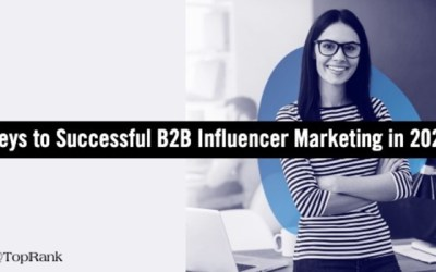 How the Most Successful B2B Marketers Approach Influencer Marketing in 2021