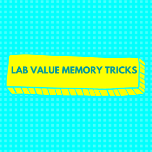 Lab Value Memory Tricks