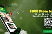 Nhà cái FB88 phiên bản Mobile có gì hấp dẫn?