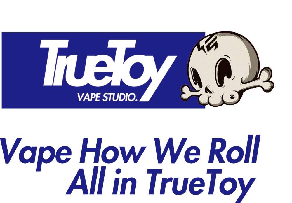 truetoy vape how we roll all in truetoy