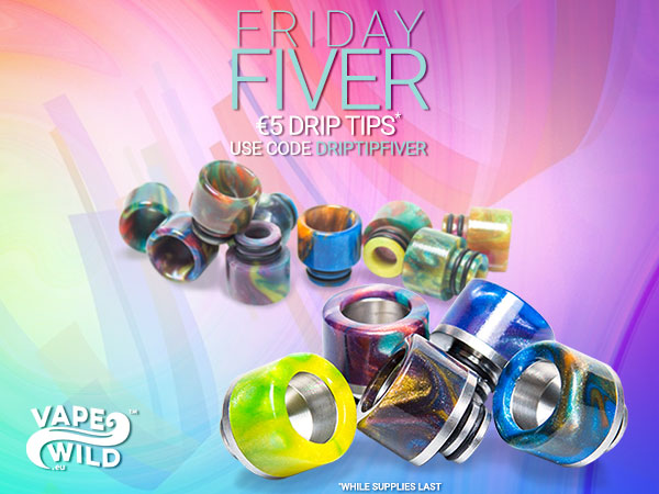 Friday Fiver – Drip Tips £7.01