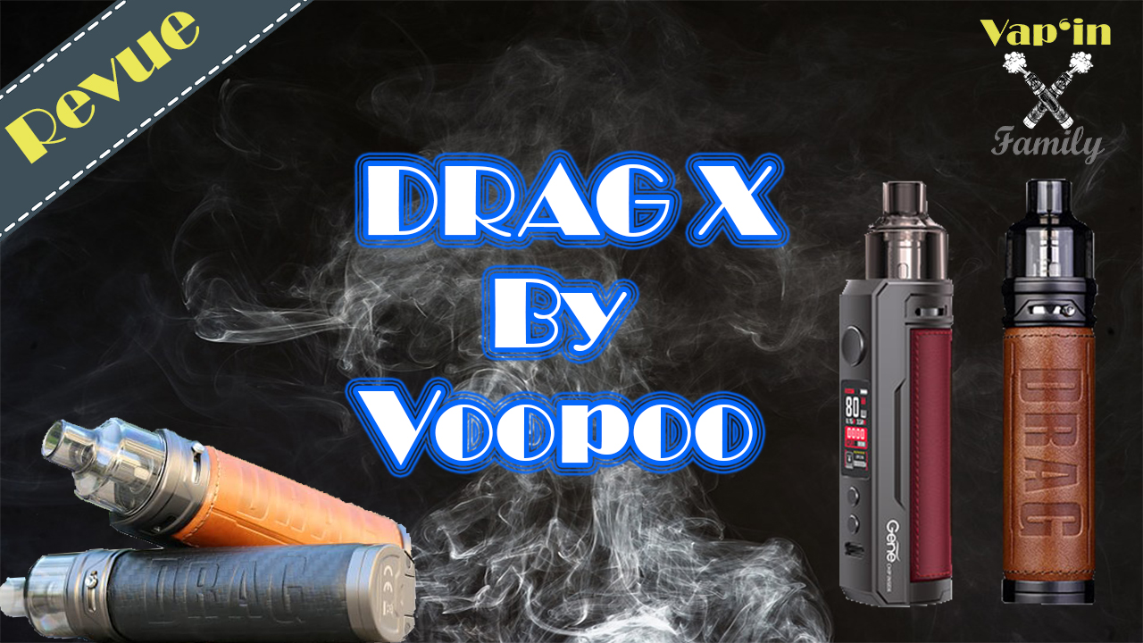 Drag X – voopoo – Vap'in family