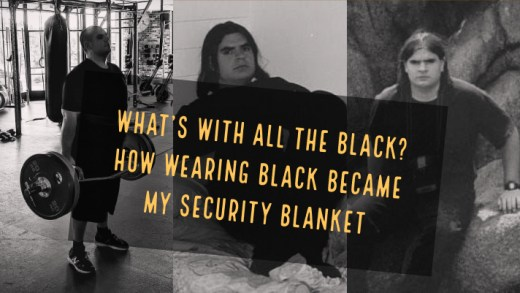 What's With All The Black? How Wearing Black Became My Security Blanket