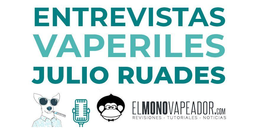 04-Entrevista-a-Julio-Ruades-El-Mono-Vapeador-vaportunidades