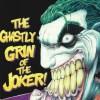 Ghastly Grin of the Joker