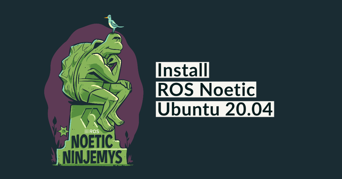 How to Install ROS Noetic on Ubuntu 20.04