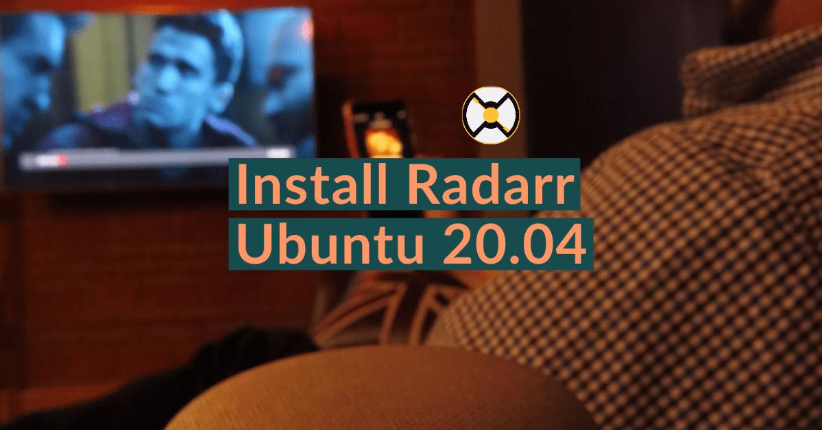 How to install Radarr on Ubuntu 20.04 1