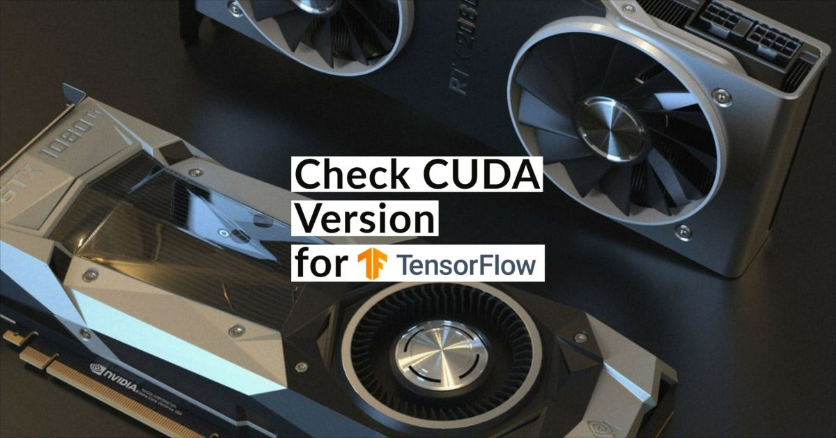 How to Check CUDA Version for TensorFlow scaled
