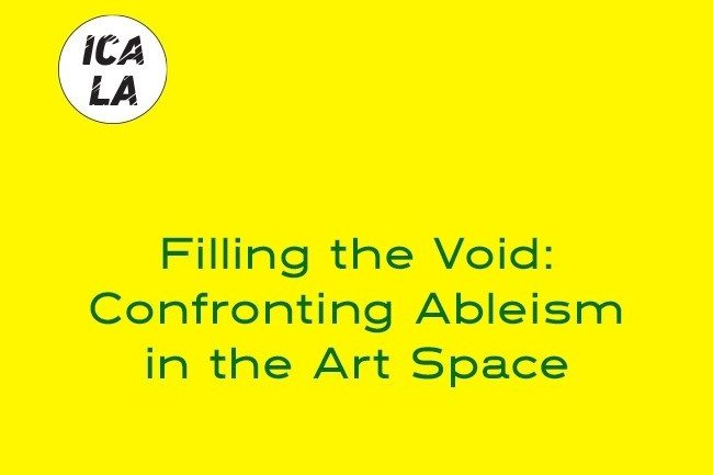 "A flyer for the event with a bright yellow background and green text that reads ""Filing the Void: Confronting Ableism in the Art Space."""