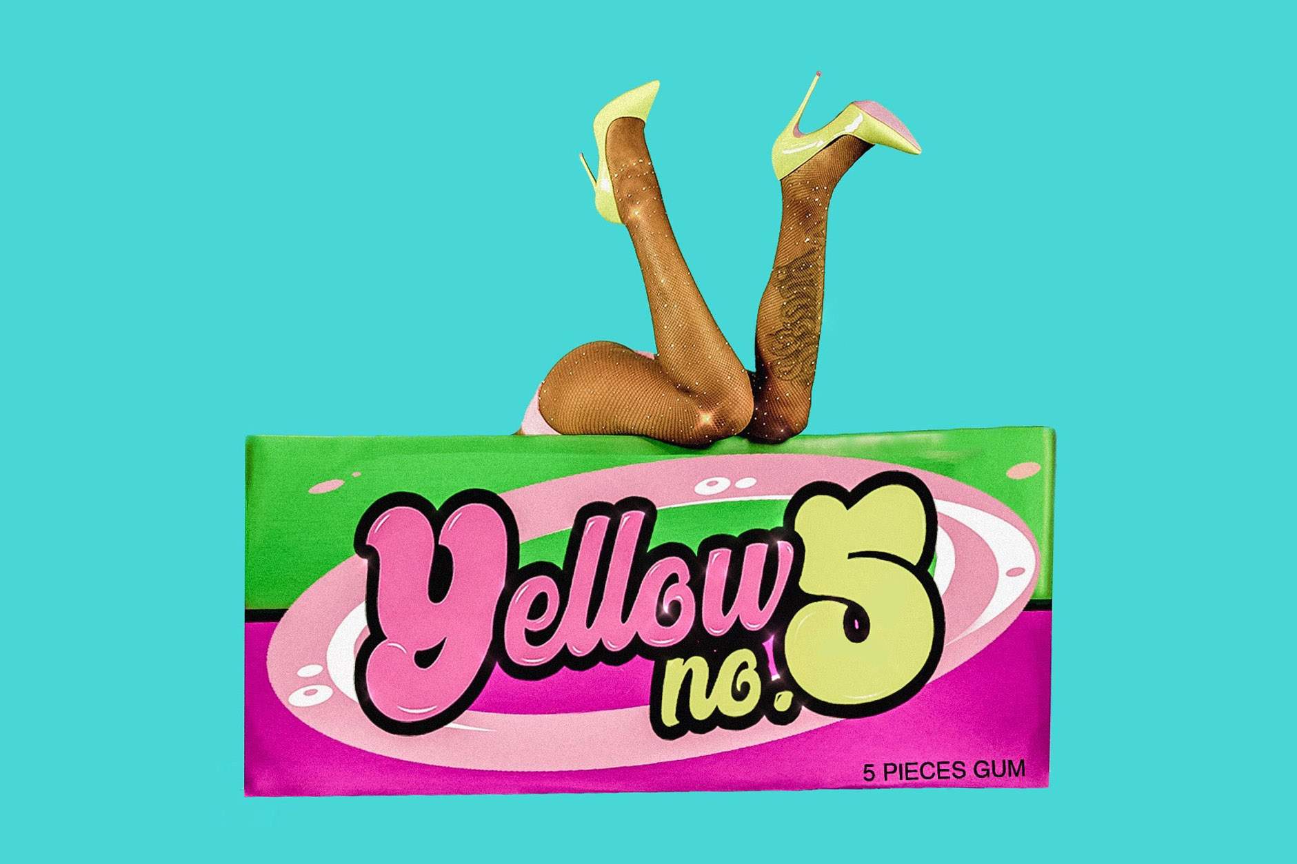 "A box of gum floats on a bright turquoise background. The gum label reads ""Yellow No. 5"" in pink and yellow, fluffy, cursive font with a black outline. The background of the box is pink and green. Svelte legs in sparkly fishnet stockings and pastel yellow stilettos rest upside down on the top of the box. The torso and rest of the person's body disappear behind the box."