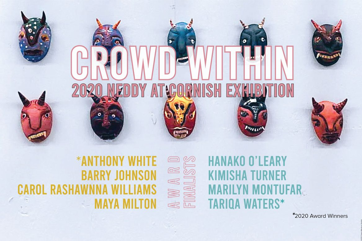 """Promotional image, reading """"Crowd Within, 2020 Neddy At Cornish Exhibition,"""" followed by a list of names under """"Award Finalists,"""" and the dates """"March 10-27, 2021; Jacob Lawrence Gallery."""" In the background, 10 brightly ornamented, horned heads hang on a wall, each painted in an individual, bright color palette."""