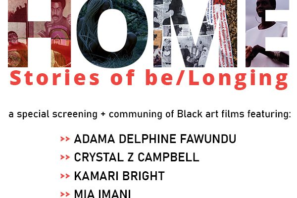 """At the top in big red text reads """"HOME Stories of Belonging."""" Below displays event details that reads, """"a special screening + community of Black Art films featuring: Adama Delphine Fuwundu, Crystal Z Campbell, Kamari Bright, and Mia Imani. Curated by Berette S Macaulay."""" A black and red rectangle at the base reads, """"presented by"""" with Black Cinema Collective and Wa Na Wari's logo and """"May 13 at 5:30 pm PST"""" written to the right."""