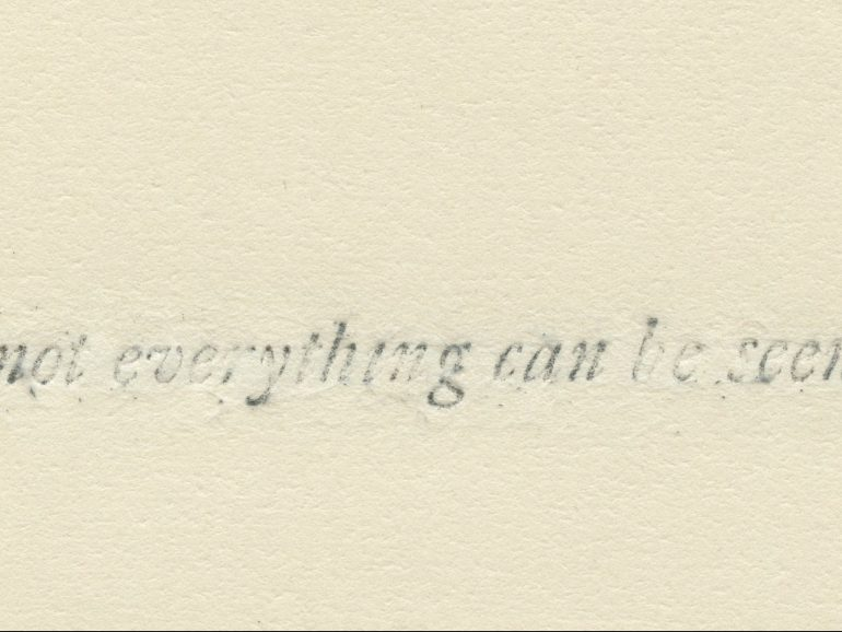 "Cream background with serif text dissolving or fading into the background. Text reads ""not everything can be seen"""