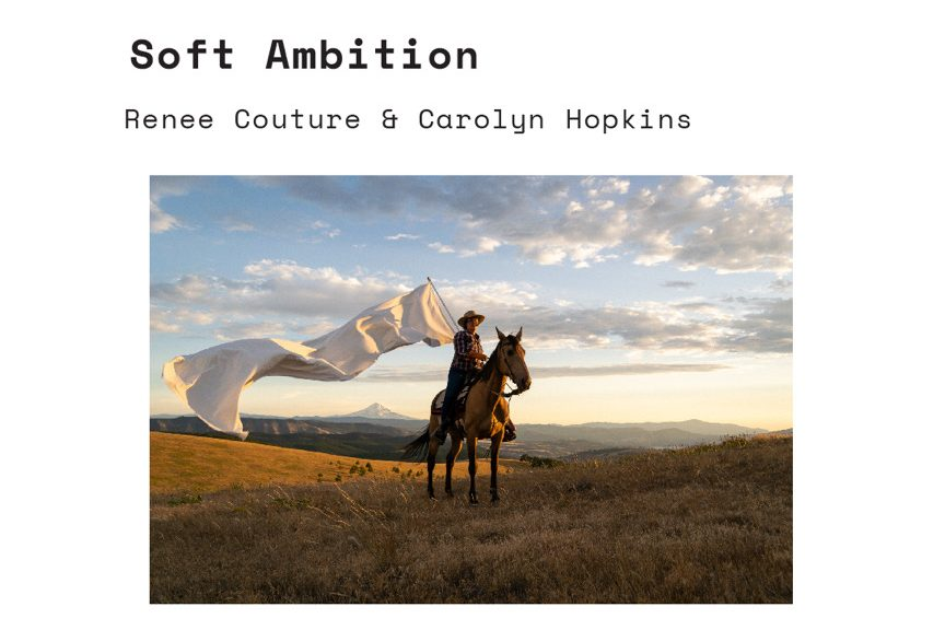 """The text, """"Soft Ambition / Renee Couture & Carolyn Hopkins / Opening: July 10 6-9pm / july 10 - Aug 15, 2021"""" is separated by an image of someone riding a horse, carrying a billowing white flag—a vast landscape of grass, hills, and a hazy mountain at sunset stretch into the distance."""