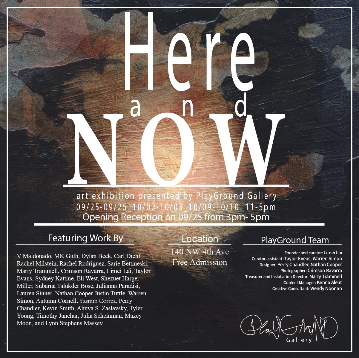 """The words """"Here and Now"""" in large print, as well as show information, featured artists and PlayGround Team, superimposed in white against a wall of peeling paint."""