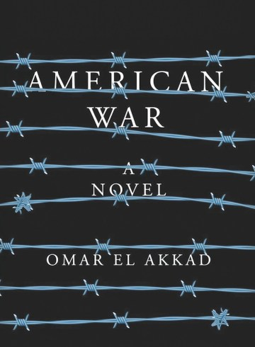 AMERICAN WAR omar el akkad