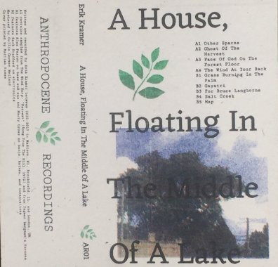Erik Kramer- A House, Floating In The Middle Of A Lake album art anthropocene