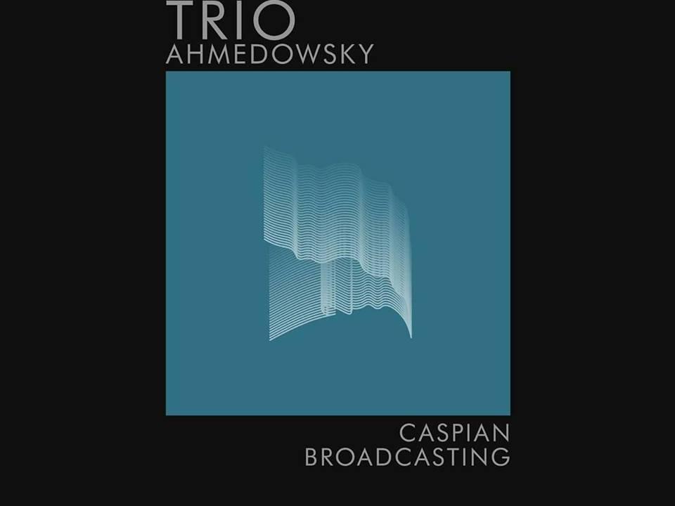 Ahmedowsky Trio – Caspian Broadcasting