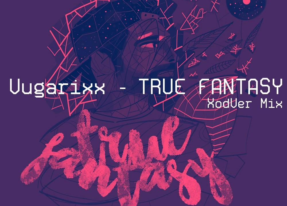 Vugarixx – True Fantasy