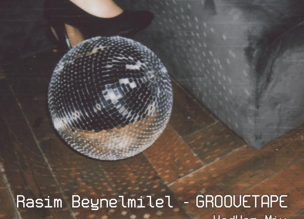 Rasim Beynelmilel – Groovetape