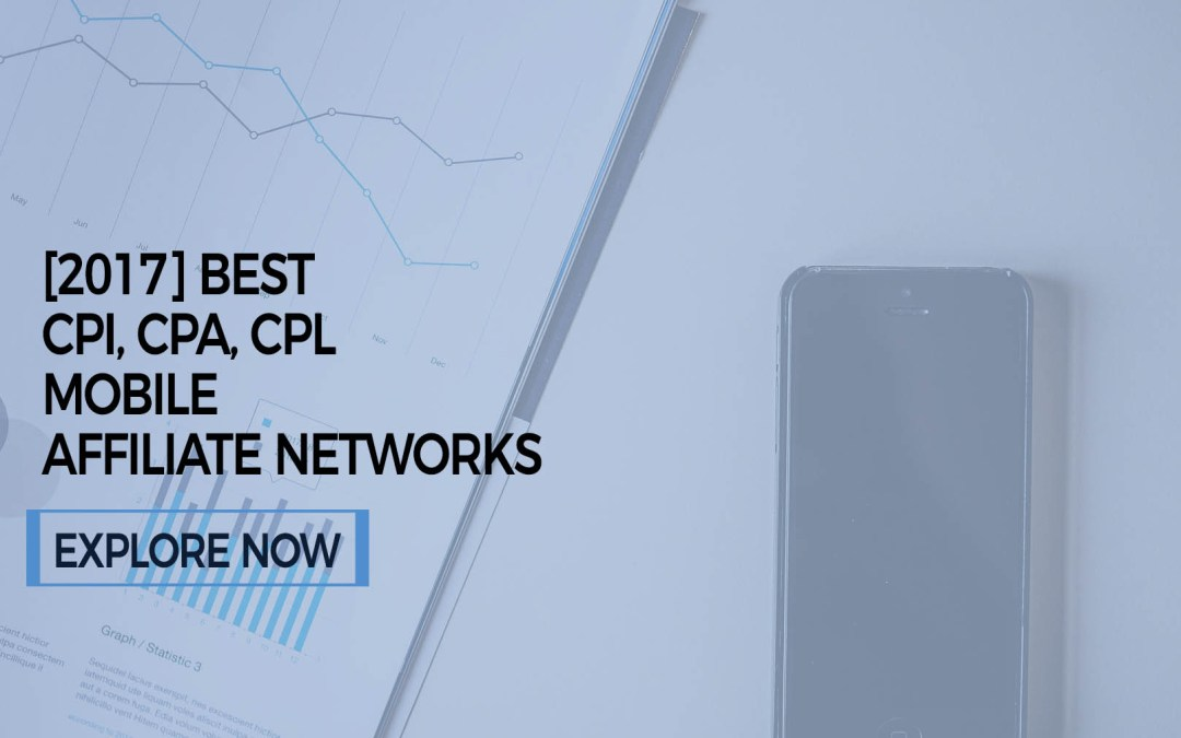 10 Best Mobile Affiliate Networks in 2018 : CPI Marketing
