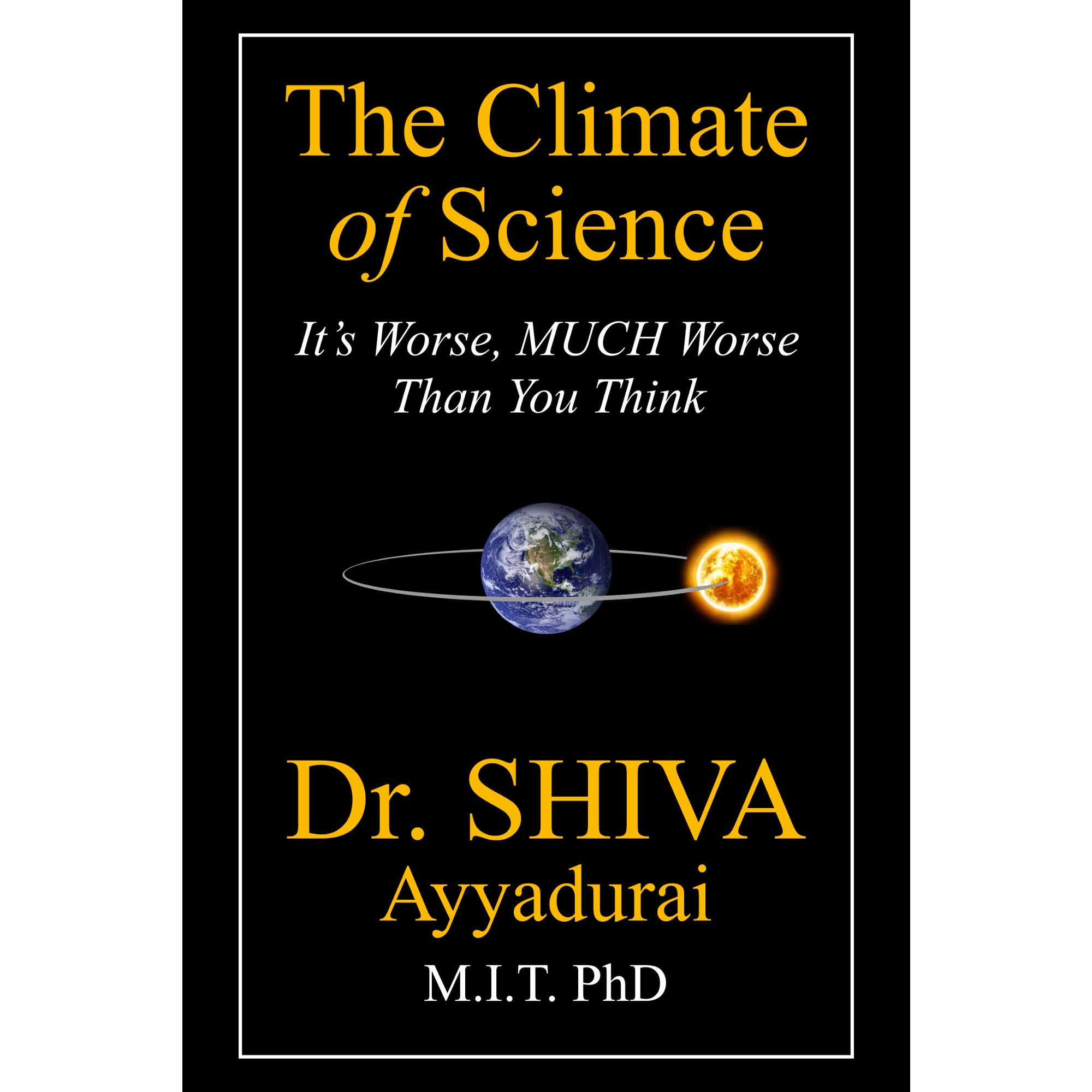 The Climate of Science by Dr. Shiva Ayyadurai