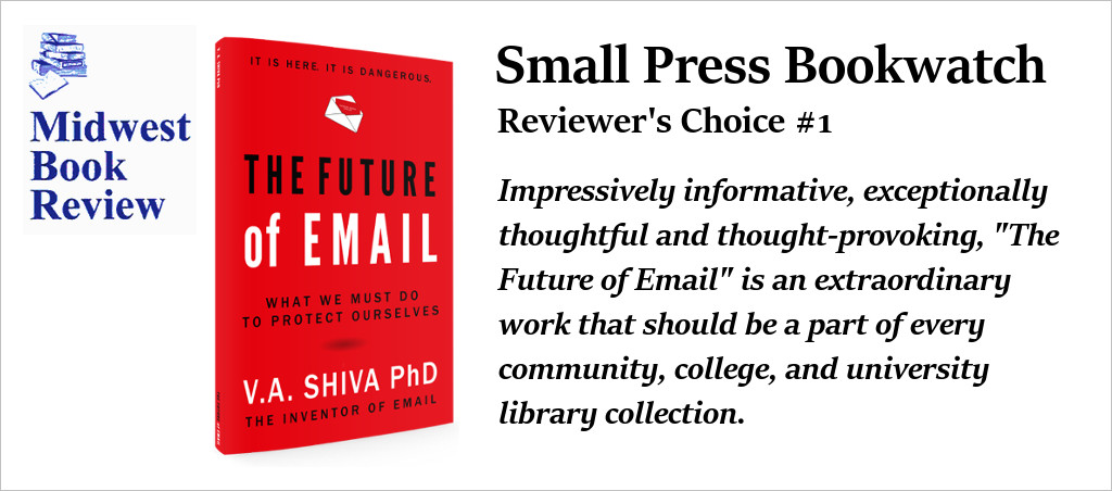 Dr. V.A. Shiva Ayyadurai's Book The Future Of Email Listed In Reviewer's Choice By Midwest Book Review
