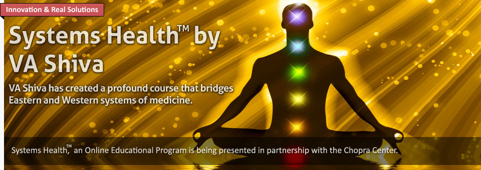 Systems Health™ By VA Shiva – A Course That Bridges Eastern And Western Systems Of Medicine