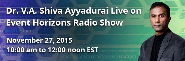 Dr. V.A. Shiva Ayyadurai Interview On Event Horizons Radio Show