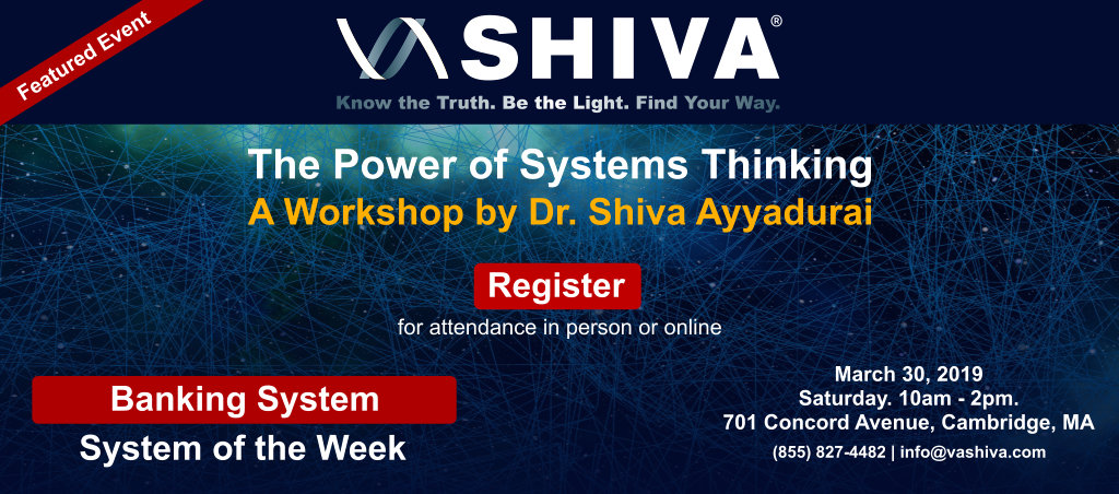 The Power Of Systems Thinking Workshop By Dr. Shiva Ayyadurai – March 30, 2019