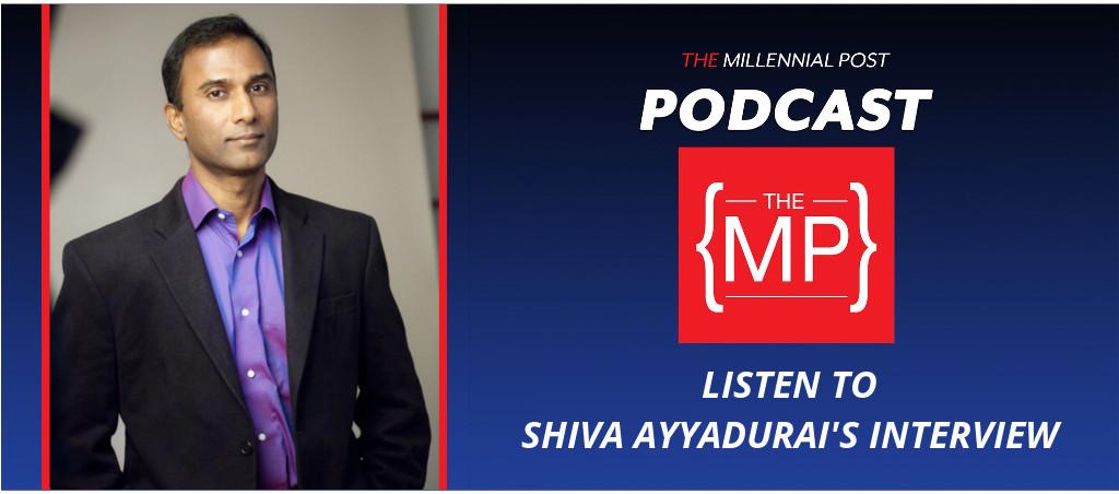 The Millennial Post Podcast Interviews Shiva Ayyadurai