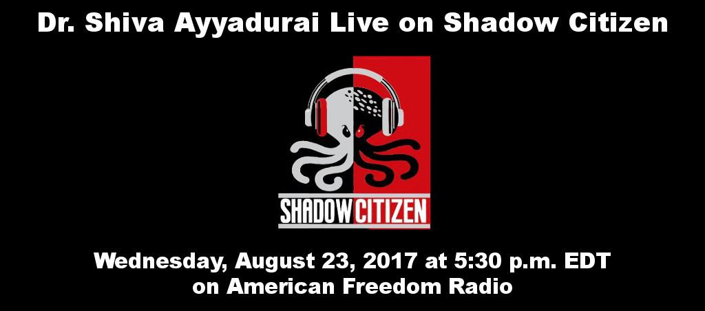 Dr. Shiva Ayyadurai Interviewed Live On Shadow Citizen