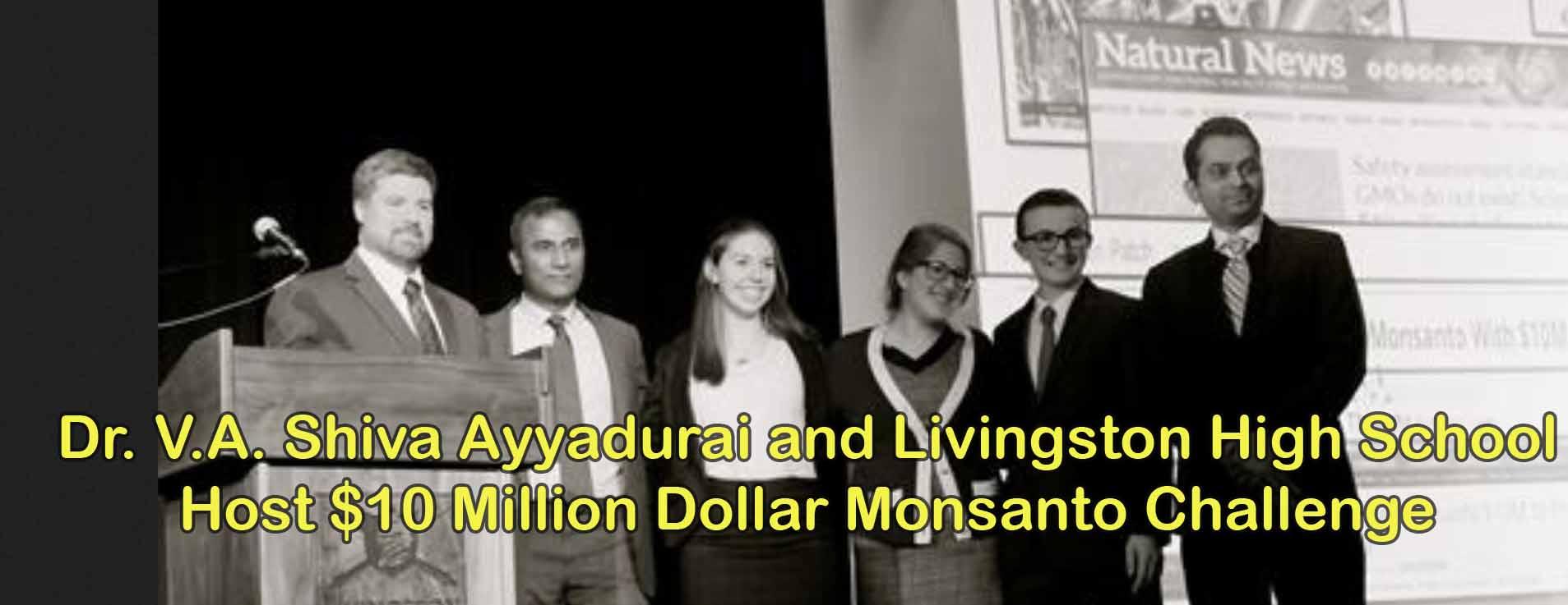 Dr. V.A. Shiva Ayyadurai And Livingston High School Host $10 Million Dollar Monsanto Challenge