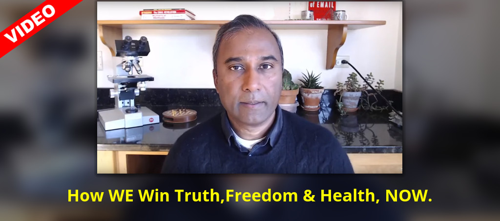 How WE Win Truth, Freedom And Health, NOW.