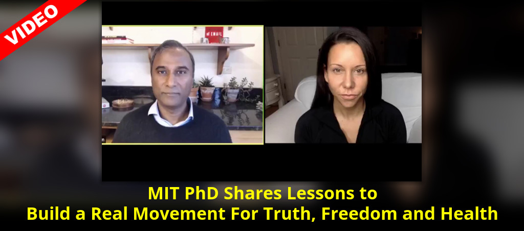 MIT PhD Shares Lessons To Build A Real Movement For Truth, Freedom And Health